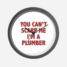 You can't scare me.I'm a Plumber. Wall Clock