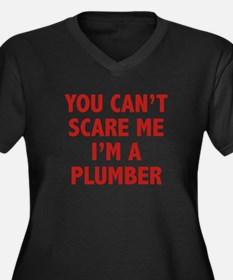 You can't scare me.I'm a Plumber. Women's Plus Siz