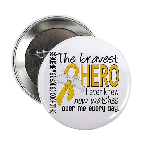 "Bravest Hero I Knew Childhood Cancer 2.25"" Button"