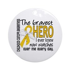 Bravest Hero I Knew Childhood Cancer Ornament (Rou