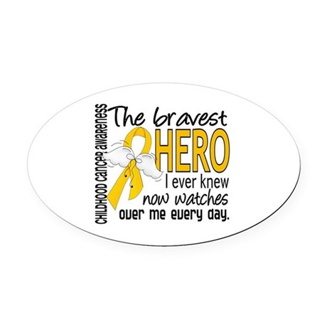 Bravest Hero I Knew Childhood Cancer Oval Car Magn