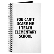 You can't scare me. I teach elementary school. Jou