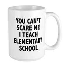 You can't scare me. I teach elementary school. Lar