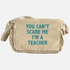 You can't scare me. I'm a teacher. Messenger Bag