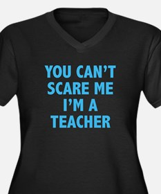 You can't scare me. I'm a teacher. Women's Plus Si