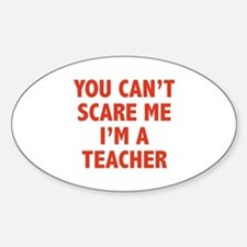 You can't scare me. I'm a teacher. Decal