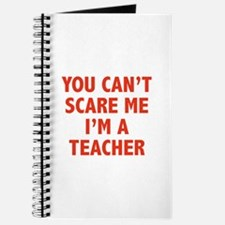 You can't scare me. I'm a teacher. Journal