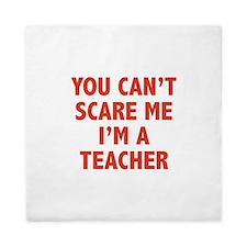You can't scare me. I'm a teacher. Queen Duvet