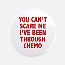 You can't scare me. I've been through chemo. 3.5""