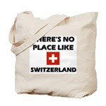 There Is No Place Like Switzerland Tote Bag