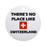 There Is No Place Like Switzerland Ornament (Round