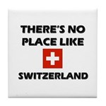 There Is No Place Like Switzerland Tile Coaster
