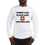 There Is No Place Like Switzerland Long Sleeve T-S