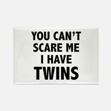You can't scare me. I have twins. Rectangle Magnet