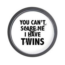 You can't scare me. I have twins. Wall Clock