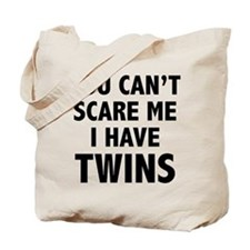 You can't scare me. I have twins. Tote Bag