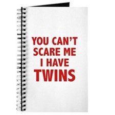 You can't scare me. I have twins. Journal