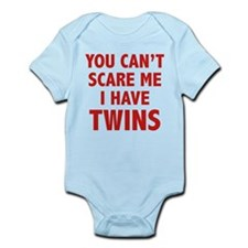 You can't scare me. I have twins. Infant Bodysuit