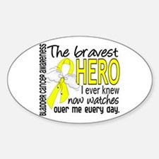 Bravest Hero I Knew Bladder Cancer Sticker (Oval)