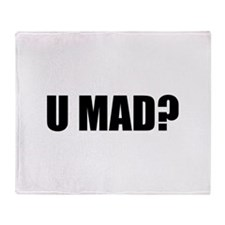 U MAD? Throw Blanket