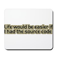 Life would be easier if I had the source code Mous