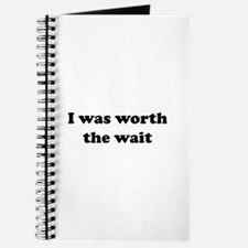 I was worth the wait. Journal