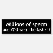 Millions of Sperm Bumper Bumper Bumper Sticker