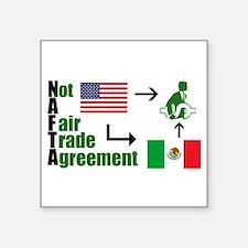 Nafta Sticker - Not a Fair Trade Agreement Sticker