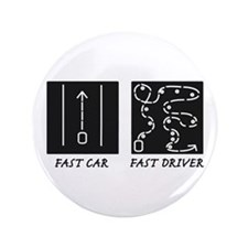 "Fast Car Fast Driver 3.5"" Button"