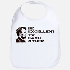 Lincoln: Be Excellent To Each Other Bib