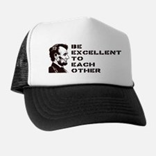 Lincoln: Be Excellent To Each Other Trucker Hat