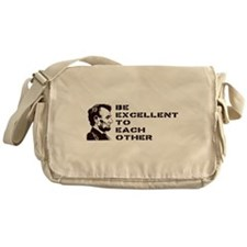 Lincoln: Be Excellent To Each Other Messenger Bag
