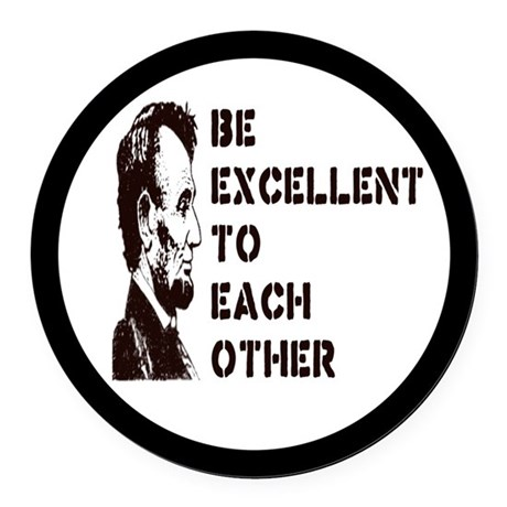 Lincoln: Be Excellent To Each Other Round Car Magn