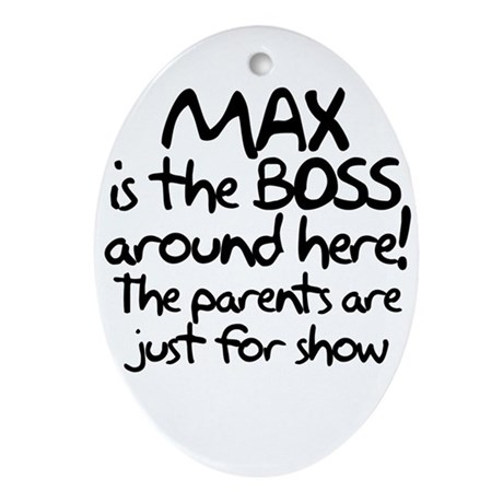 Max is the Boss Ornament (Oval)