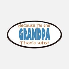 Because Im the Grandpa Patches