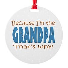 Because Im the Grandpa Ornament