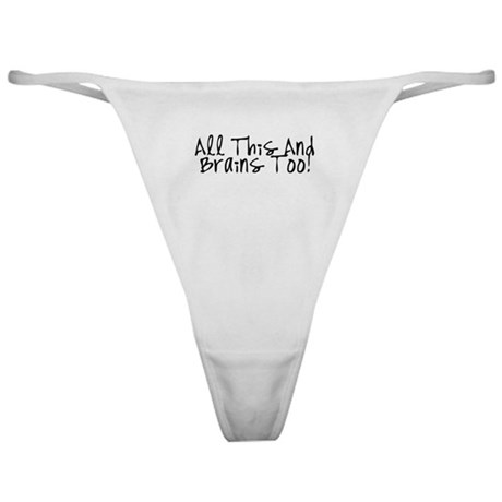 All This & Brains Too Classic Thong