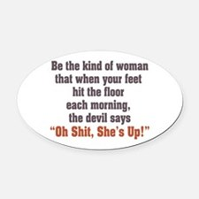 be the kind of woman Oval Car Magnet