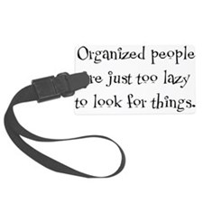 organized people Luggage Tag