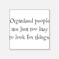 "organized people Square Sticker 3"" x 3"""
