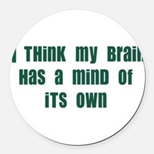 mind of its own Round Car Magnet
