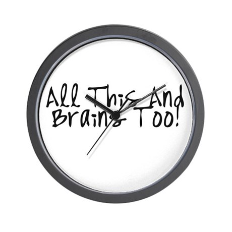 All This & Brains Too Wall Clock