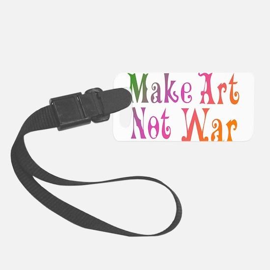 make art not war Luggage Tag