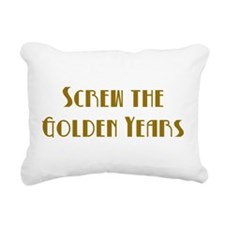 Screw the Golden Years Rectangular Canvas Pillow