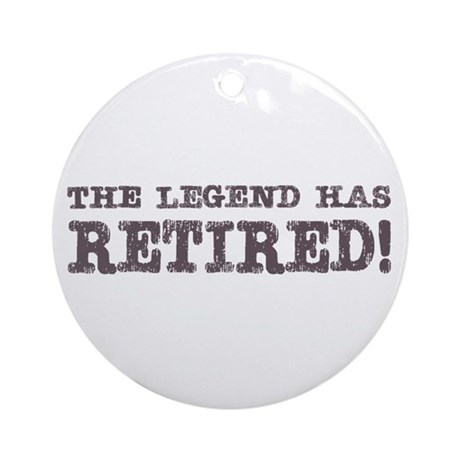 The legend has retired Ornament (Round)
