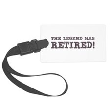 The legend has retired Luggage Tag