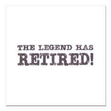 """The legend has retired Square Car Magnet 3"""" x 3"""""""