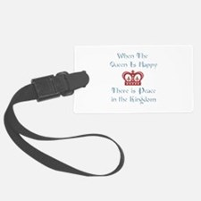 Queen is happy Luggage Tag