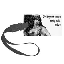 well behaved women Luggage Tag