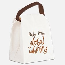 stop global whining Canvas Lunch Bag